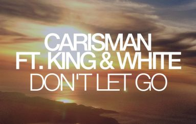 Carisman feat. King & White – Don't Let Go