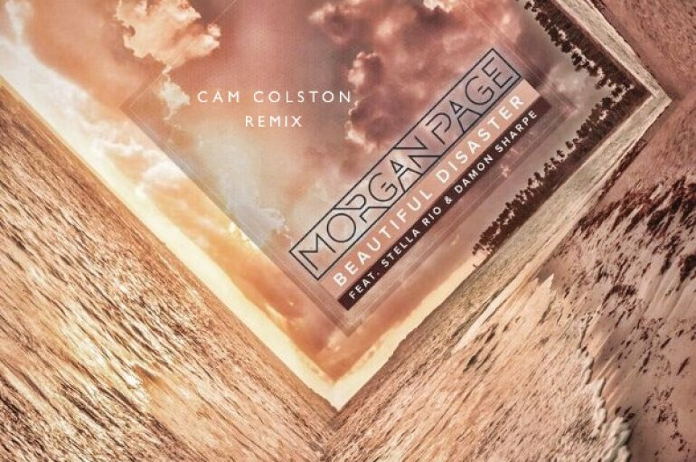'Morgan Page – Beautiful Disaster (Cam Colston Remix)' Drops
