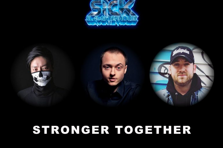 'Stronger Together' – MikeWave, Matt Lucker, Max Landry Released via Sick Slaughterhouse
