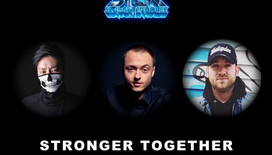 'Stronger Together' – MikeWave, Matt Lucker, Max Landry Released via Sick Slaughterhouse