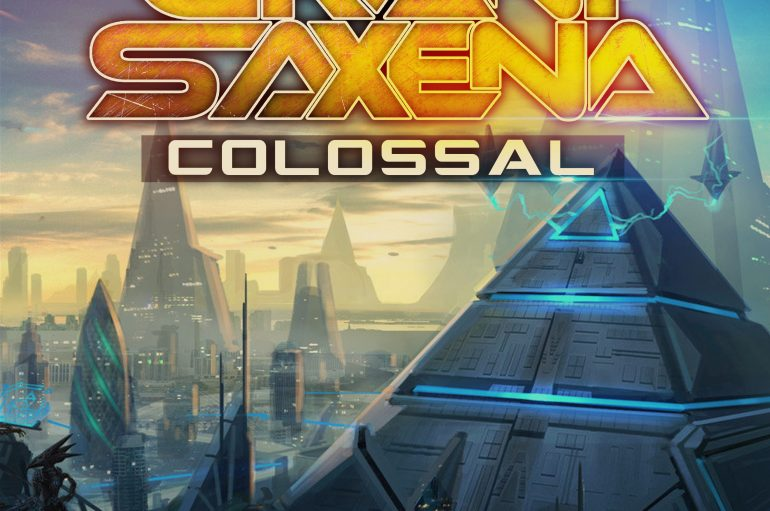 Grant Saxena's 'Colossal' Released