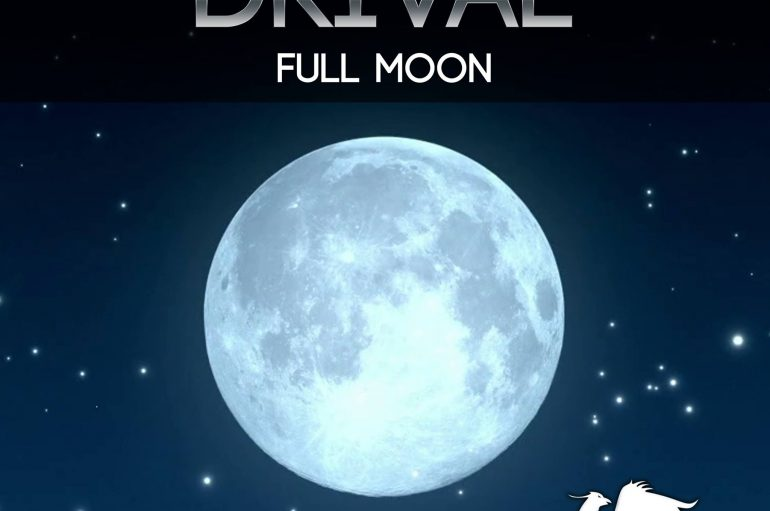 Drival's New Single 'Full Moon' Drops