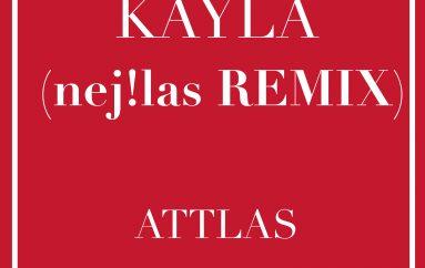 Attlas – Kayla (nej!las Remix)