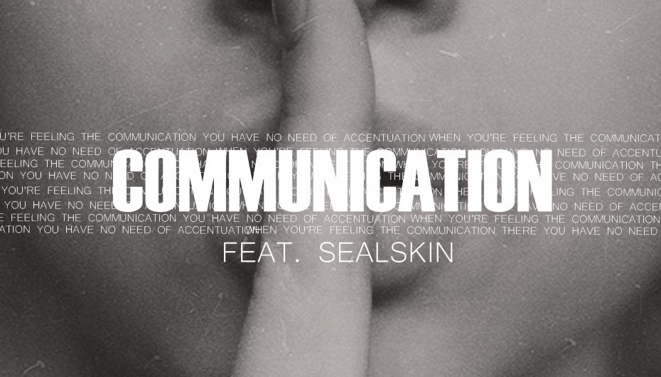 'Communication' Drops From Mr Blase and Sealskin