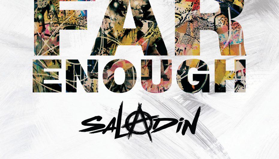 Saladin – Far Enough