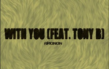 DJ Phonon feat. Tony B – With You