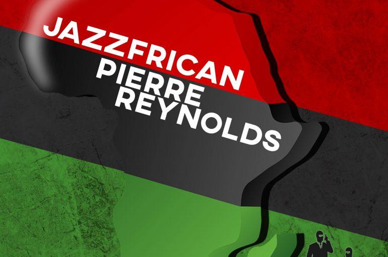 Pierre Reynolds – Jazzfrican