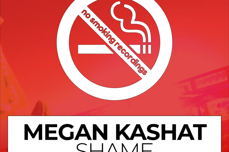 Megan Kashat drops Deep House crossed Pop hit 'Shame'