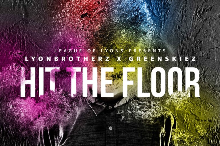 Lyonbrotherz and Greenskiez latest collaboration 'Hit The Floor' is out now