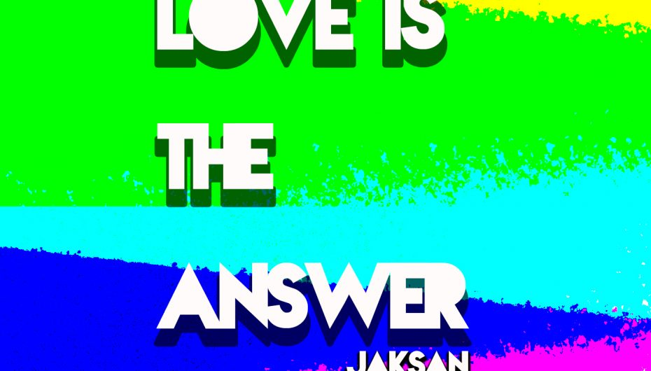 Check out Jaksan's latest release 'Love Is The Answer' out now on Spanky Sounds