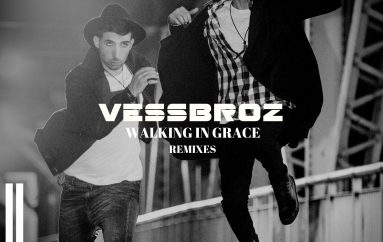 Check out 4 new remixes of the Vessbroz 'Walking In Grace'