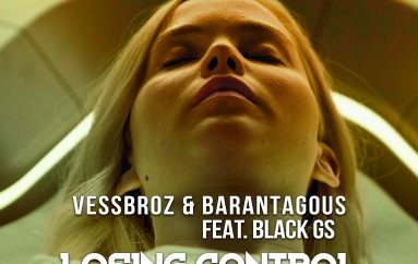The Vessbroz pair up with Barantagous and Black Gs to deliver 'Losing Control'