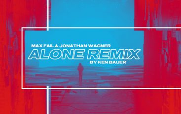 Ken Bauer's remix of Max Fail & Jonathan Wagners 'Alone' is out now