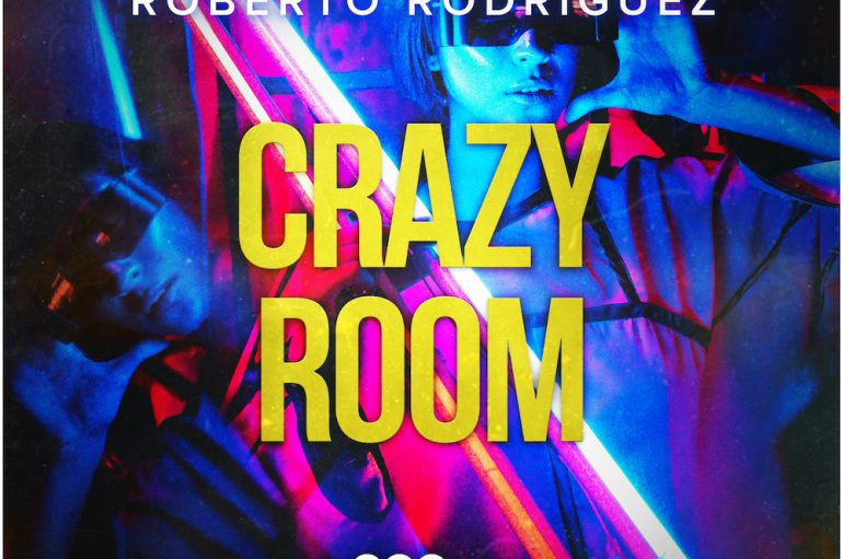 Roberto Rodriguez has released his latest hit 'Crazy Room'