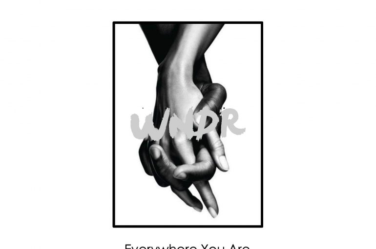 WNDR's 'Everywhere You Are' is out now