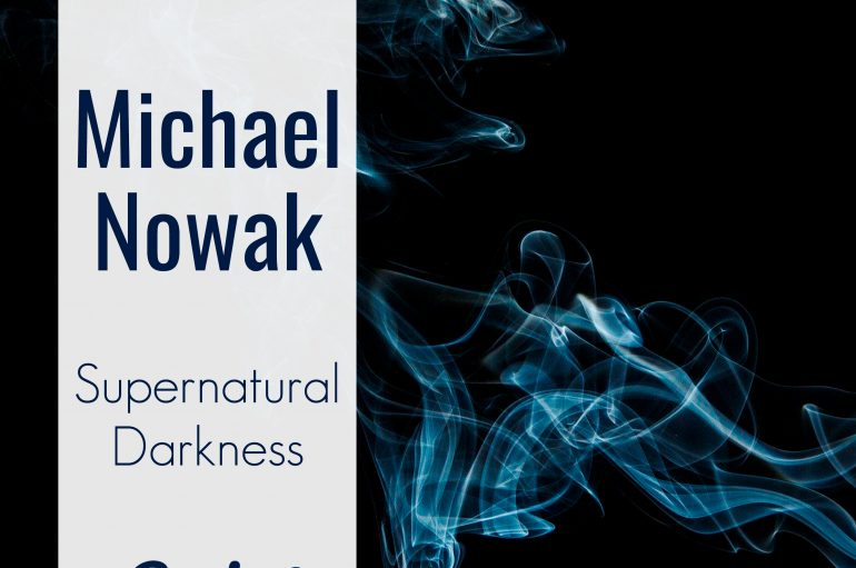 OUT NOW: Michael Nowak – Supernatural Darkness