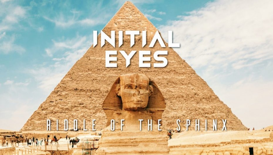 Initial Eye drops stunning Progressive House tune 'Riddle Of The Sphinx'