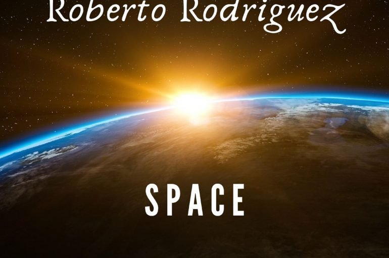 Check out Roberto Rodriguez's 'Space'