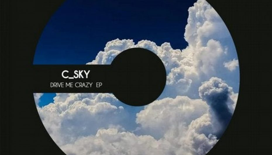 OUT NOW: C_SKY – DRIVE ME CRAZY
