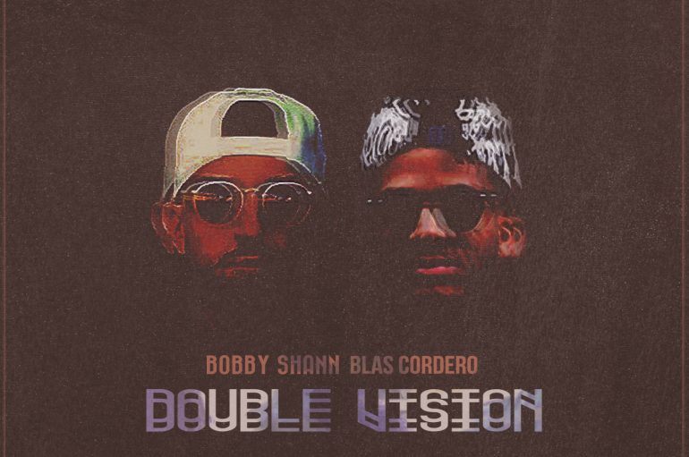 Check out Bobby Shann & Blas Cordero's latest single 'Double Vision'