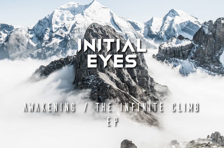 Initial Eyes releases brand new EP called 'Awakening & The Infinite Climb'