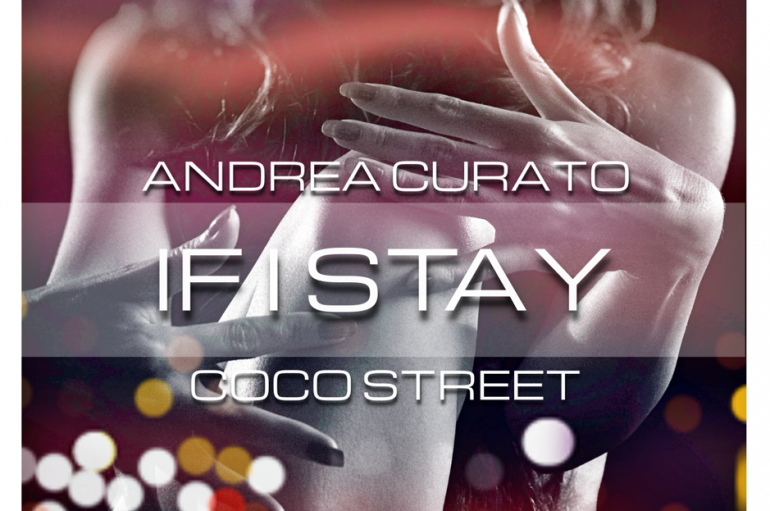 Andrea Curato & Coco Street Drop Brand New Tune 'If I Stay'