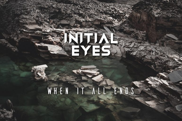 Initial Eyes drops 'When It All Ends' on Impulse Records