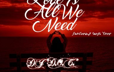"""DJ """"D.O.C."""" Drops New Tune 'Love Is All We Need'"""