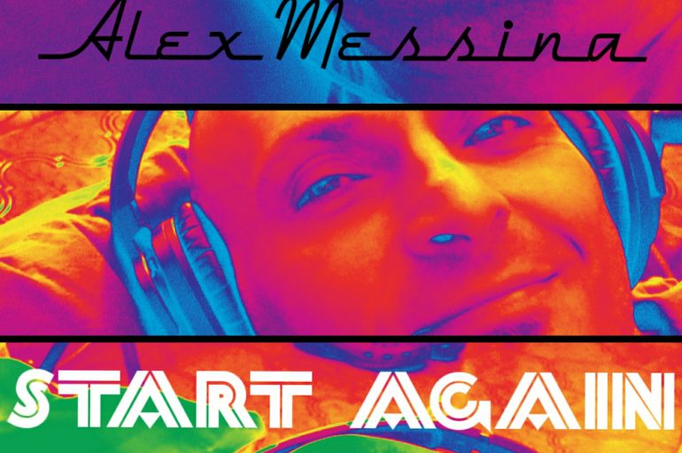 Alex Messina drops 90s inspired hit 'Start Again'