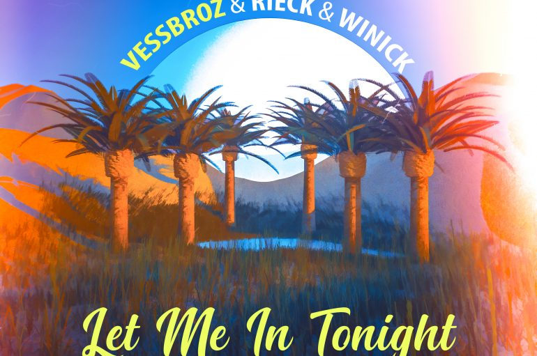 The Vessbroz' 'Let Me In Tonight' is out now on Spain's Blanco y Negro