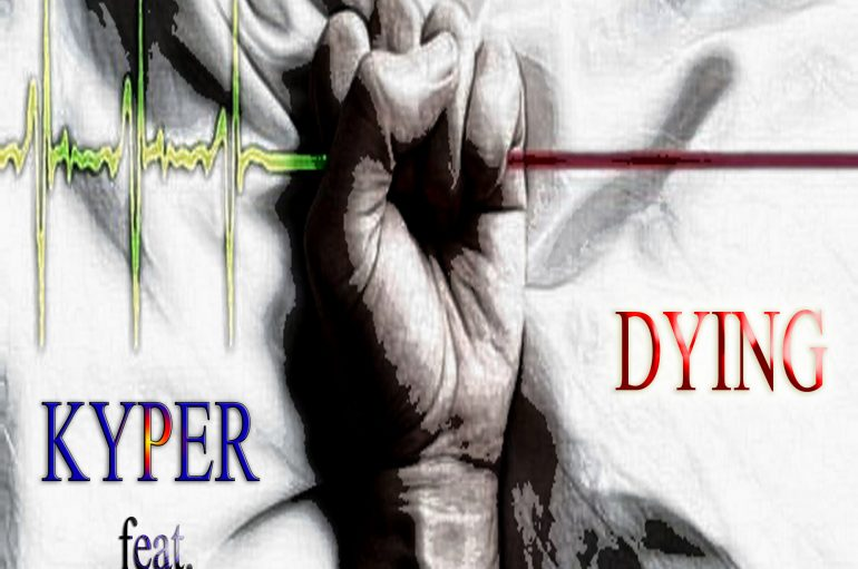 Check out Kyper's brand new tune 'Dying'