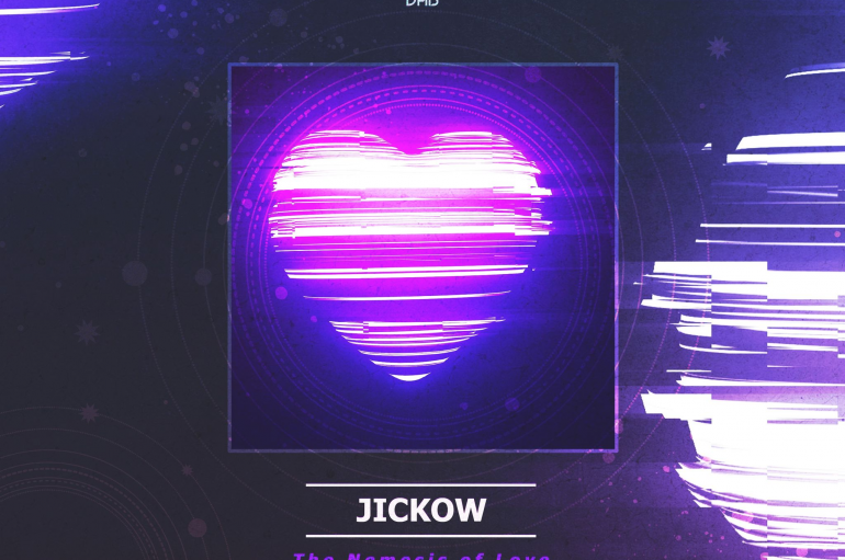 Jickow Unleashes Another Progressive House Banger – 'The Nemesis Of Love EP'