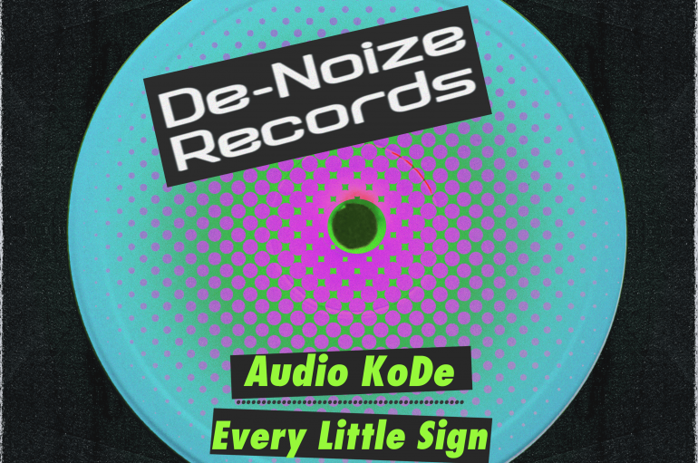 Talented Producer Audio KoDe Drops Techno Anthem 'Every Little Sign' on De-Noize Records