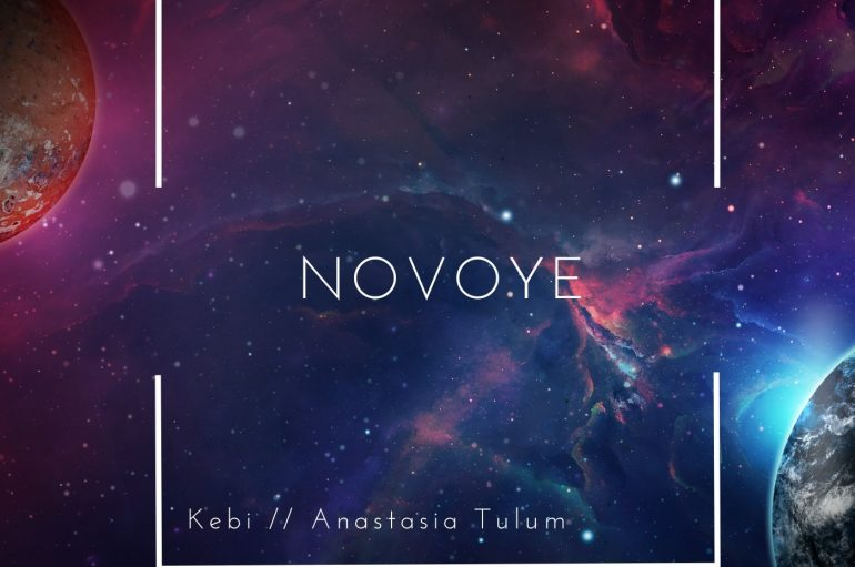 Kebi Provides The Ultimate Chill Vibes With Latest Single 'Novoye'