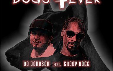 Bo Johnson Drops Explosive Tune ft. Snoop Dogg – Dogs 4ever